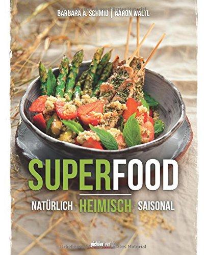 Superfood: Natürlich. Heimisch. Saisonal